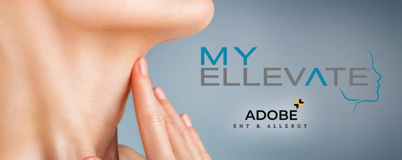 MyEllevate treatment Glendale Arizona Adobe ENT